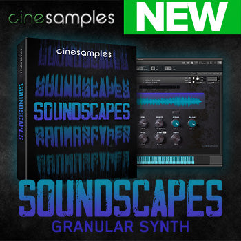 NEW RELEASE: Cinesamples Soundscapes granular synth
