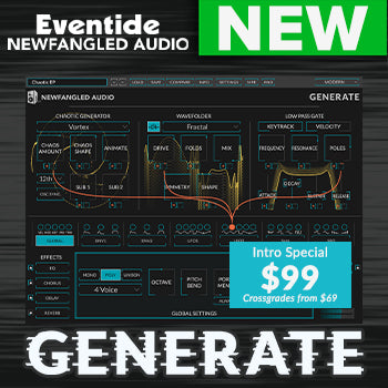 NEW RELEASE: Eventide NewFangled Audio Generate
