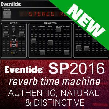 NEW RELEASE: Eventide SP2016 Reverb has landed!