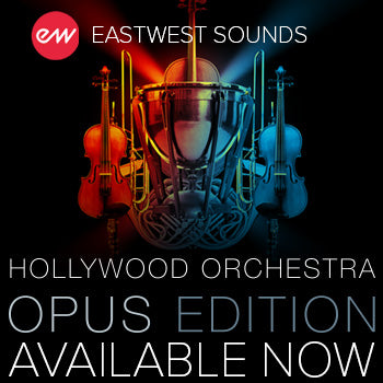 ENDS 20TH MAY - $100 off new EastWest Hollywood Orchestra Opus Edition