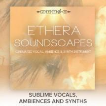New Zero-G Ethera Soundscapes - 3 libraries in one!