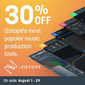 ENDS 29TH AUGUST - 30% off iZotope's most popular music production tools!