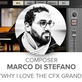 Composer Marco Di Stefano – 'Why I love Garritan CFX Grand'