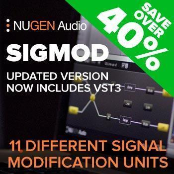 ENDS 28TH FEBRUARY - Save over 40% off Nugen Audio SigMod