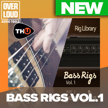 NEW RELEASE: Overloud Bass Rigs Vol. 1 for TH-U