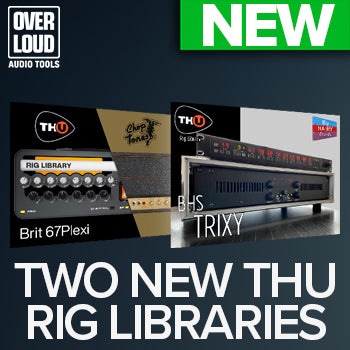 NEW RELEASES: Overloud introduce 2 new TH-U Rig Libraries
