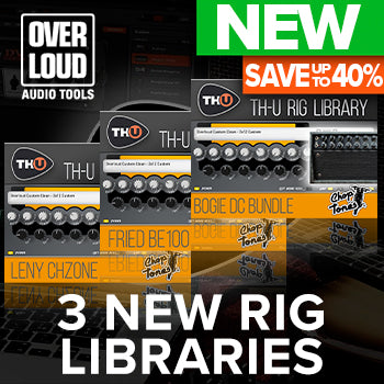 ENDS 30TH NOV - Up to 40% off new Overloud TH-U rig libraries