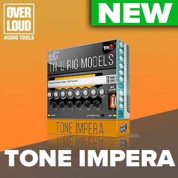 NEW RELEASE: Overloud Choptones Tone Impera Rig Library