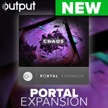 NEW RELEASE: Output Chaos PORTAL Expansion