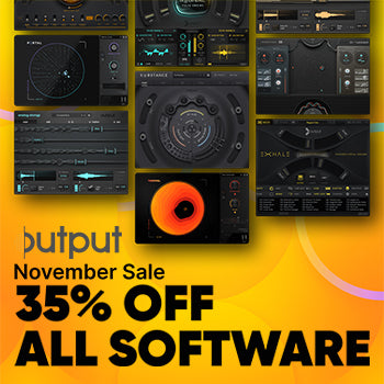 BLACK FRIDAY DEAL - 35% Off ALL Output Virtual Instrument & Effects Plugins