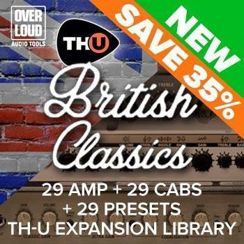 NEW RELEASE: Overloud TH-U British Classics Rig Library