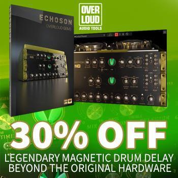 NEW RELEASE: Overloud Gem Echoson - save 30%