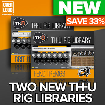 NEW RELEASE: Overloud add 2 new Rig Libraries to their TH-U expansion range