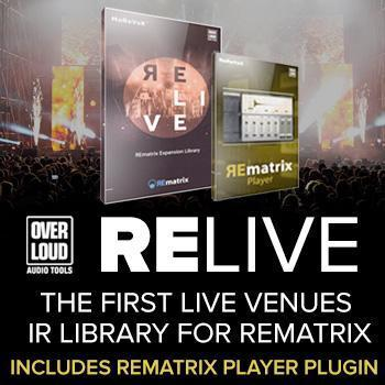 NEW RELEASE: Overloud RELive - REmatrix Library