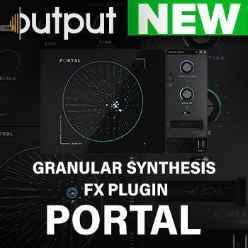 NEW RELEASE: Output release their latest FX Plug In.. PORTAL