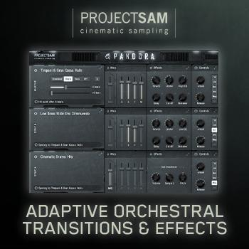 NEW RELEASE: ProjectSAM S4 Pandora Adaptive Orchestral Transitions and Effects