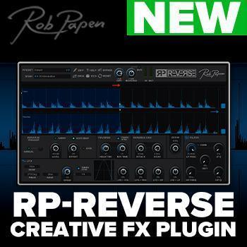 NEW RELEASE: Rob Papen RP-Reverse - Creative Plug In for the Sonic Explorer!