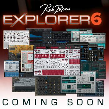 OUT NEXT MONTH!! - Rob Papen announces the release eXplorer 6 in October! + FREE upgrades
