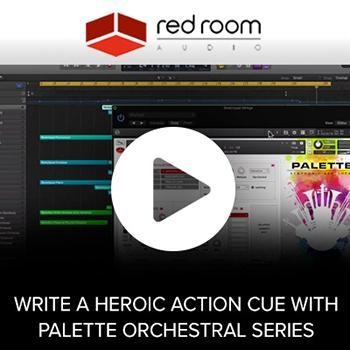 WATCH: How to write a heroic action cue with Red Room Audio's Palette Series