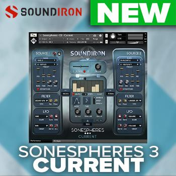 NEW RELEASE: Soundiron Sonespheres 3 - Current