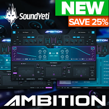 Intro Offer – 25% off new Sound Yeti Ambition Kontakt instrument