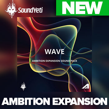 NEW RELEASE: Sound Yeti Wave - Ambition Expansion Pack