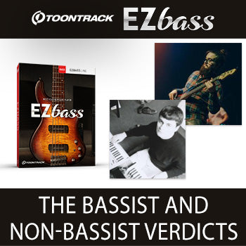 Toontrack EZbass - the bass player and non-bassist verdicts....