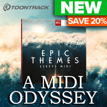 ENDS 29TH FEBRUARY - 20% off new Toontrack Epic Themes EZkeys MIDI
