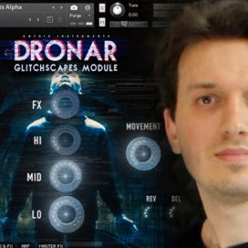 Alessandro Camnasio – Creating the sounds for DRONAR Glitchscapes
