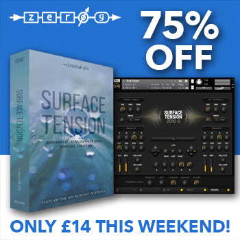 ENDS 16TH DEC - Save a whopping 75% off Zero-G's Surface Tension for Kontakt