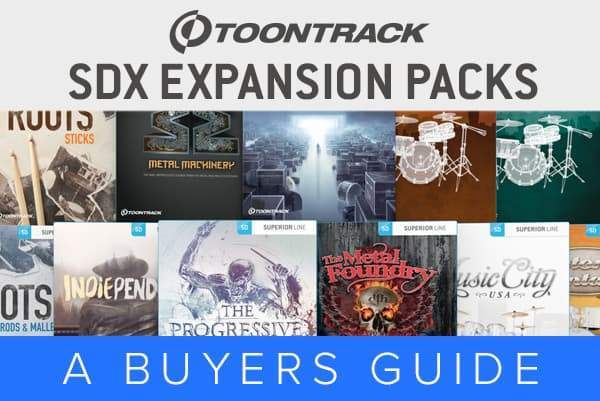 Toontrack SDX Expansions - A Buyer's Guide