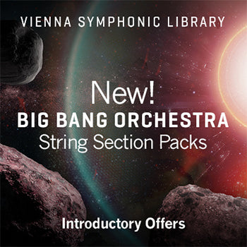 ENDS 31ST DEC - 32% off VSL's brand new Big Bang Orchestra string sections