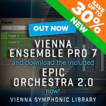 NEW RELEASE: Vienna Ensemble Pro 7 - Buy Now + Get Epic Orchestra 2 FREE!