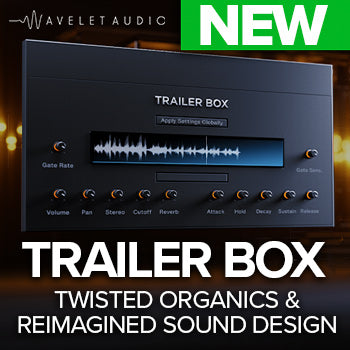 NEW RELEASE: Wavelet Audio Trailer Box for Kontakt