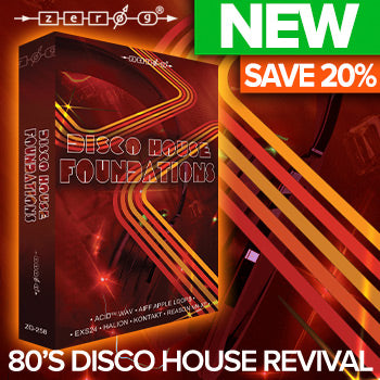 ENDS 17TH JULY - 20% off new Zero-G Disco House Foundations