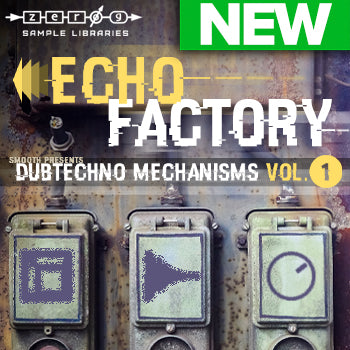 NEW RELEASE: Zero-G Echo Factory - Dubtechno Mechanisms 1