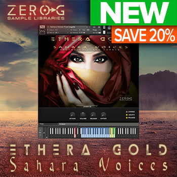 ENDS 14TH MAY - Get 20% off Zero-G's brand new Ethera Gold Sahara Voices