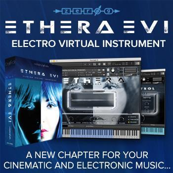 New from Zero-G – introducing Ethera EVI electro virtual instrument