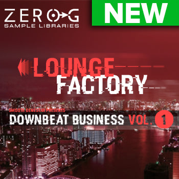 NEW RELEASE: Zero-G Lounge Factory - Downbeat Business Vol 1