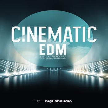 NEW RELEASE: Big Fish Audio release Cinematic EDM - Epic Cinematic Construction Kits!