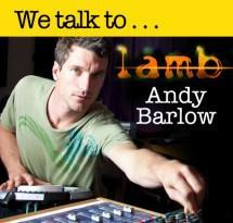 Lamb's Andy Barlow talks Spectrasonics, studio set-ups and top tips...