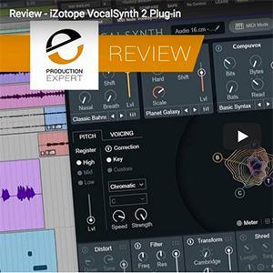 iZotope VocalSynth 2 Reviews - Pro Tools Expert