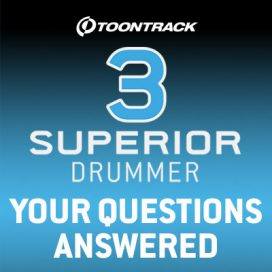 Toontrack Superior Drummer 3 – Your Questions Answered