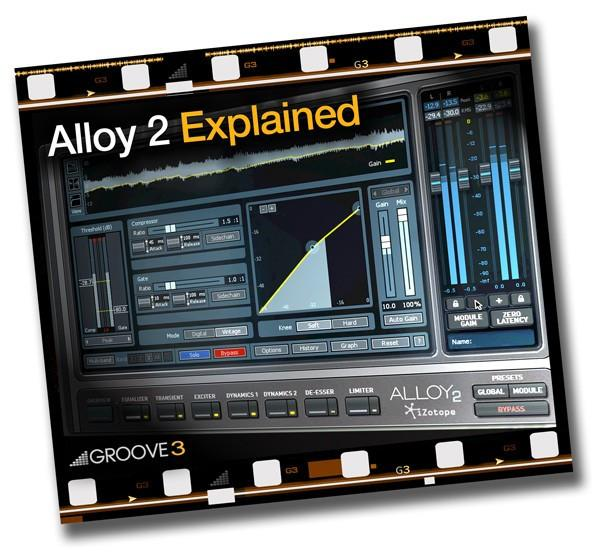 Download Groove 3 iZotope Alloy 2 Tutorial Video