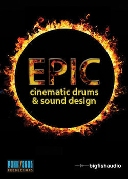 Big Fish Audio Epic Cinematic Drums & Sound Design
