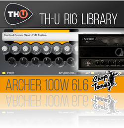 Overloud Choptones Archer 100W 6L6 TH-U Rig Library