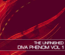 The Unfinished Diva Phenom Vol 1