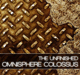 The Unfinished Omnisphere Colossus I