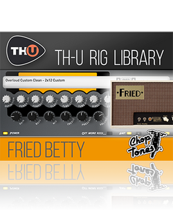 Overloud Choptones Fried Betty TH-U Rig Library