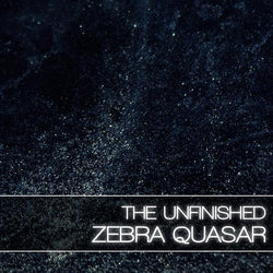 The Unfinished Zebra Quasar Cover Art